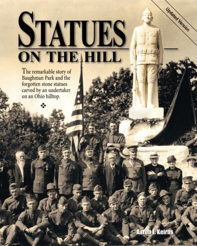 Statues On The Hill: The Remarkable Story: Aaron J. Keirns