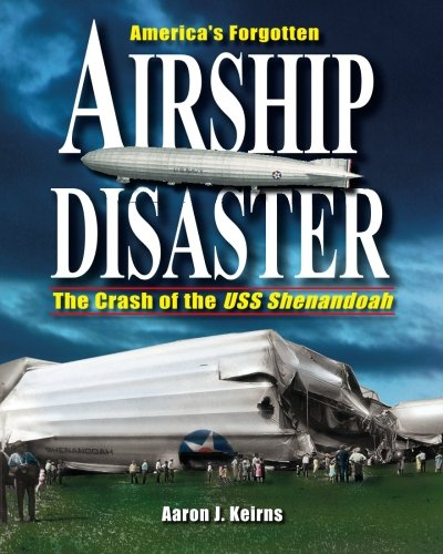 9780964780057: America's Forgotten Airship Disaster: The Crash of the USS Shenandoah