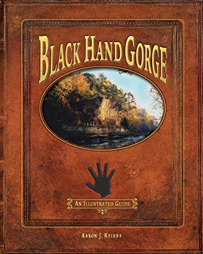Black Hand Gorge: An Illustrated Guide: Aaron J. Keirns