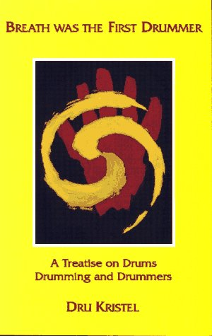 9780964784505: Breath Was the First Drummer: A Treatise on Drums, Drumming and Drummers
