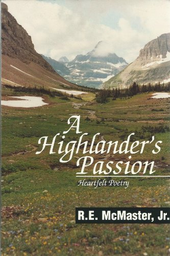 Highlander's Passion, Heartfelt Poetry: McNaster, R.E.