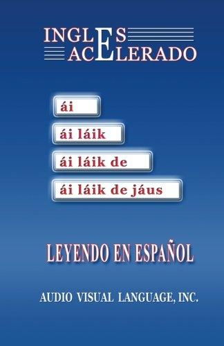9780964786363: Inglés Acelerado: Aprenda Inglés Leyendo en Español