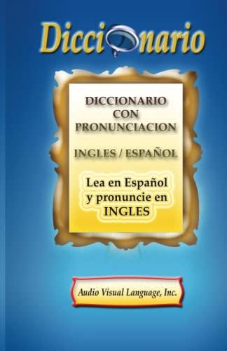 9780964786370: Diccionario con Pronunciación: Lea en Español y Pronuncie en Inglés