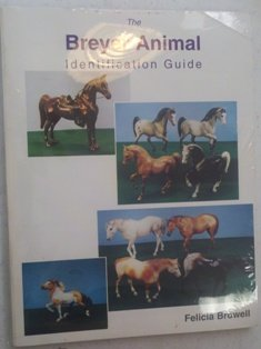 The Breyer Animal identification guide (0964786532) by Browell, Felicia