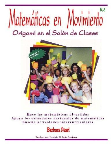9780964792463: Matematicas en Movimiento: Origami en el Salon de Clases: Manos a la Obra Con una Estrategia Creativa en la Ensenanza de las Matematicas