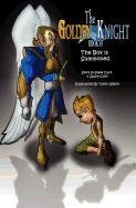 9780964793392: The Golden Knight #1 The Boy Is Summoned