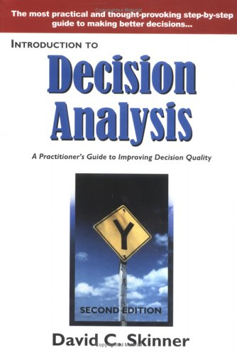 9780964793835: Introduction to Decision Analysis: A Practitioner's Guide to Improving Decision Quality