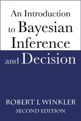 An Introduction to Bayesian Inference and Decision,: Robert Winkler