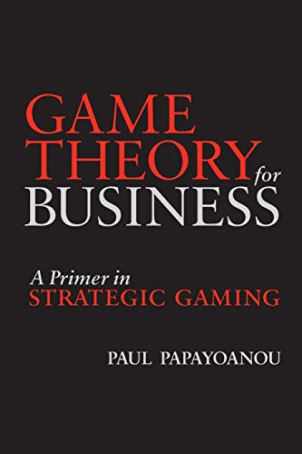 9780964793873: Game Theory for Business - A Primer in Strategic Gaming: A Primer in Strategic Gaming (English Edition)