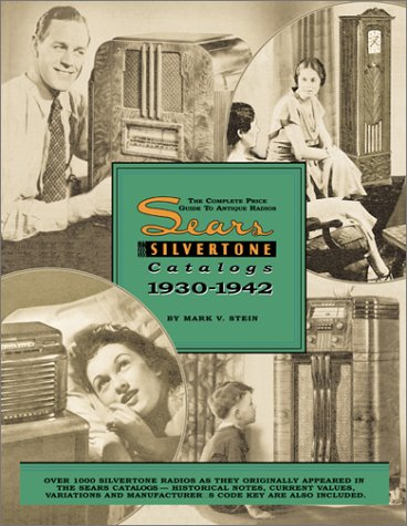 9780964795341: The Complete Price Guide to Antique Radios : The Sears Silvertone Catalogs 1930-1942