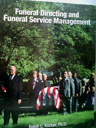 Funeral Directing and Funeral Service Management: Ralph L. Klicker