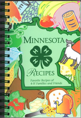 9780964798700: Minnesota 4-H Recipes: Favorite Recipes of 4-H Familes and Friends