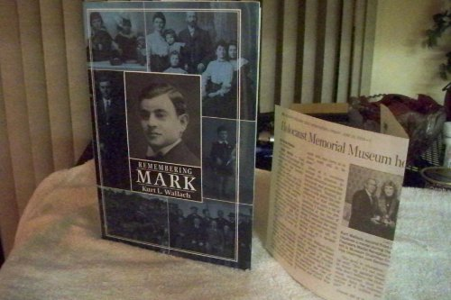 Remembering Mark: A Biography of a Father