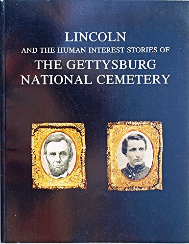9780964803404: Lincoln and the human interest stories of the Gettysburg National Cemetery