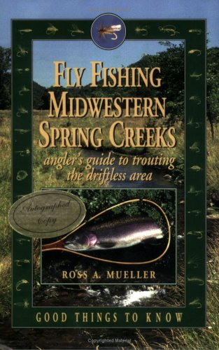 9780964804715: Fly Fishing Midwestern Spring Creeks--Angler's Guide to Trouting the Driftless Area