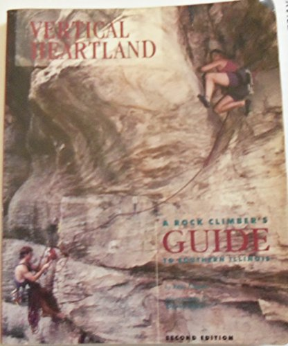 9780964805309: Vertical Heartland: A Rock Climber's Guide to Southern Illinois