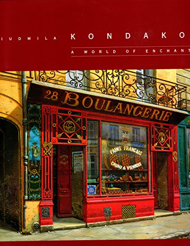 Liudmila Kondakova: A World of Enchantment: Kondakova, Liudmila