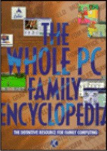 9780964809406: The Whole PC Family Encyclopedia: The Definitive Resource for Family Computing