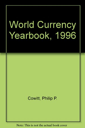 World Currency Yearbook, 1996: Cowitt, Philip P.; Edwards, C.; Boyce, E.; Cowitt (Editor), Philip P...