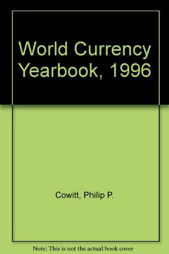 World Currency Yearbook, 1996: Cowitt, Philip P.; Edwards, C.; Boyce, E.; Cowitt (Editor), Philip P...
