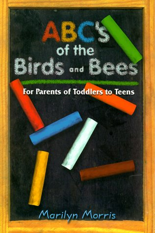 9780964811355: ABC's of the Birds and Bees: For Parents of Toddlers to Teens