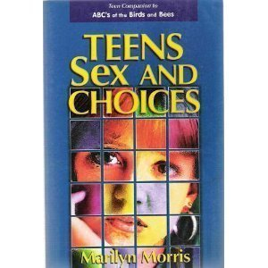 9780964811362: Teens Sex and Choices