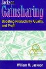 9780964812000: Jackson Gainsharing: Boosting Productivity, Quality and Profit