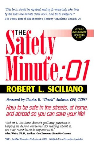 9780964812628: The Safety Minute : 01: How to Be Safe in the Streets, at Home, and Abroad So You Can Save Your Life!
