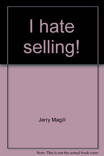 9780964814202: I hate selling!