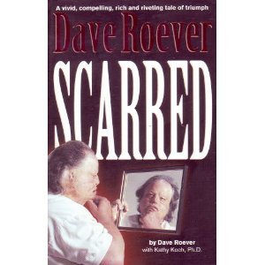 Scarred: Roever, Dave; Koch, Kathy