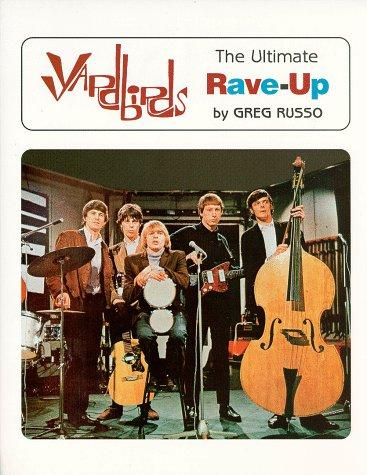 9780964815735: Yardbirds: The Ultimate Rave-Up