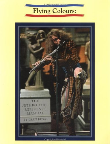 9780964815766: Flying Colours: The Jethro Tull Reference Manual