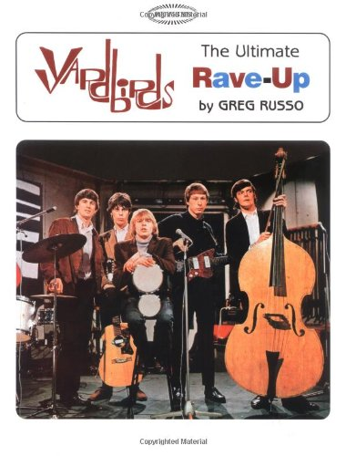 Yardbirds : The Ultimate Rave-Up: Russo, Greg