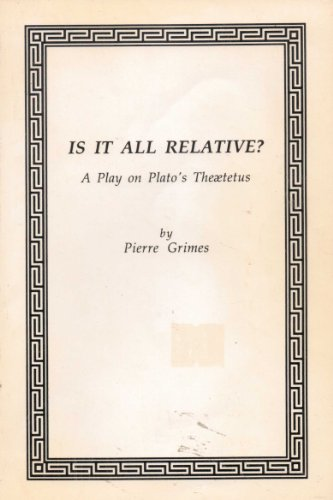 9780964819108: Is It All Relative? : A Play on Plato's Theaetetus