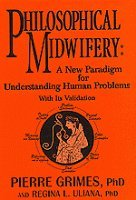 9780964819115: Philosophical Midwifery: A New Paradigm for Understanding Human Problems With Its Validation