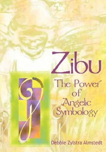 Zibu: The Power of Angelic Symbology: Almstedt, Debbie Zylstra