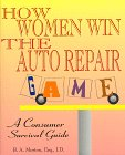9780964821743: How Women Win the Auto Repair Game: A Consumer Survival Guide