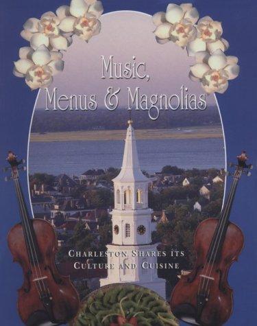9780964821910: Music, Menus & Magnolias : Charleston Shares Its Culture and Cuisine