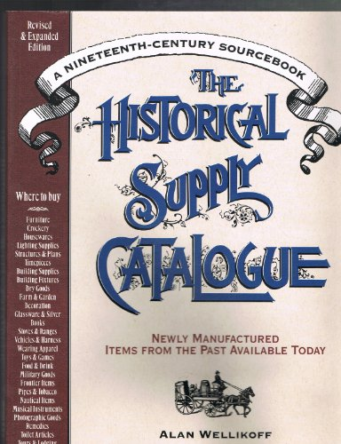 The Historical Supply Catalogue : A Nineteenth-Century Sourcebook (Historical Supply Ser.)