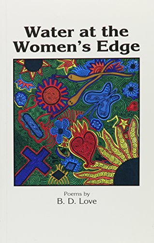 Water at the Women's Edge: B. D. Love