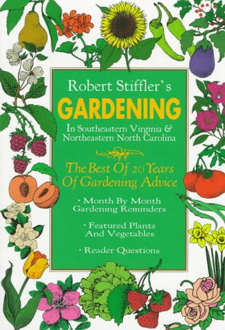 9780964830813: Robert Stiffler's Gardening