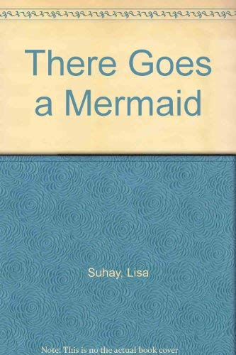 9780964830820: There Goes a Mermaid