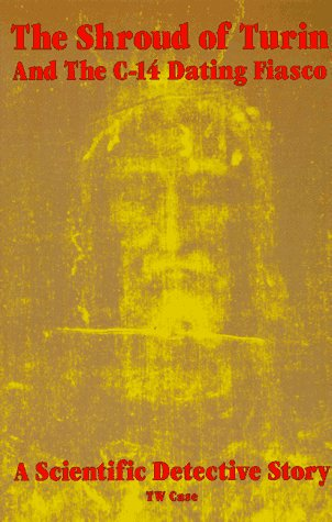 9780964831018: The Shroud of Turin and the C-14 Dating Fiasco