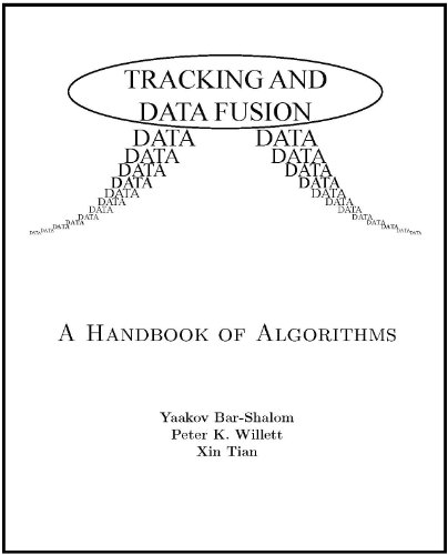 Tracking and Data Fusion: A Handbook of: Yaakov Bar-Shalom