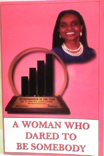 9780964831315: A Woman Who Dared to Be Somebody