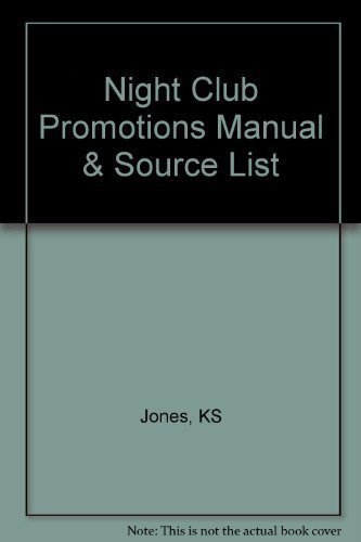 Night Club Promotions Manual & Source List: Jones, KS
