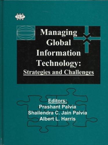 Managing Global Information Technology : Strategies and: Prashant Palvia