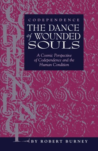 9780964838345: Codependence The Dance of Wounded Souls: A Cosmic Perspective of Codependence and the Human Condition
