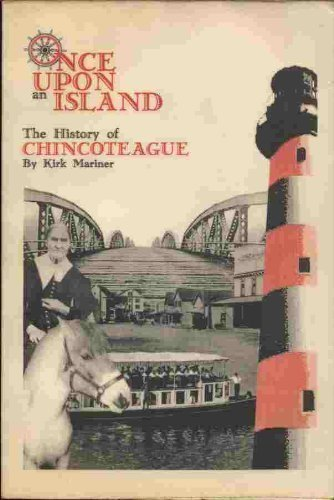 9780964839335: Once Upon an Island: The History of Chincoteague
