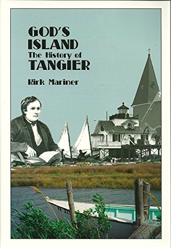God's Island: The History of Tangier: Kirk Mariner